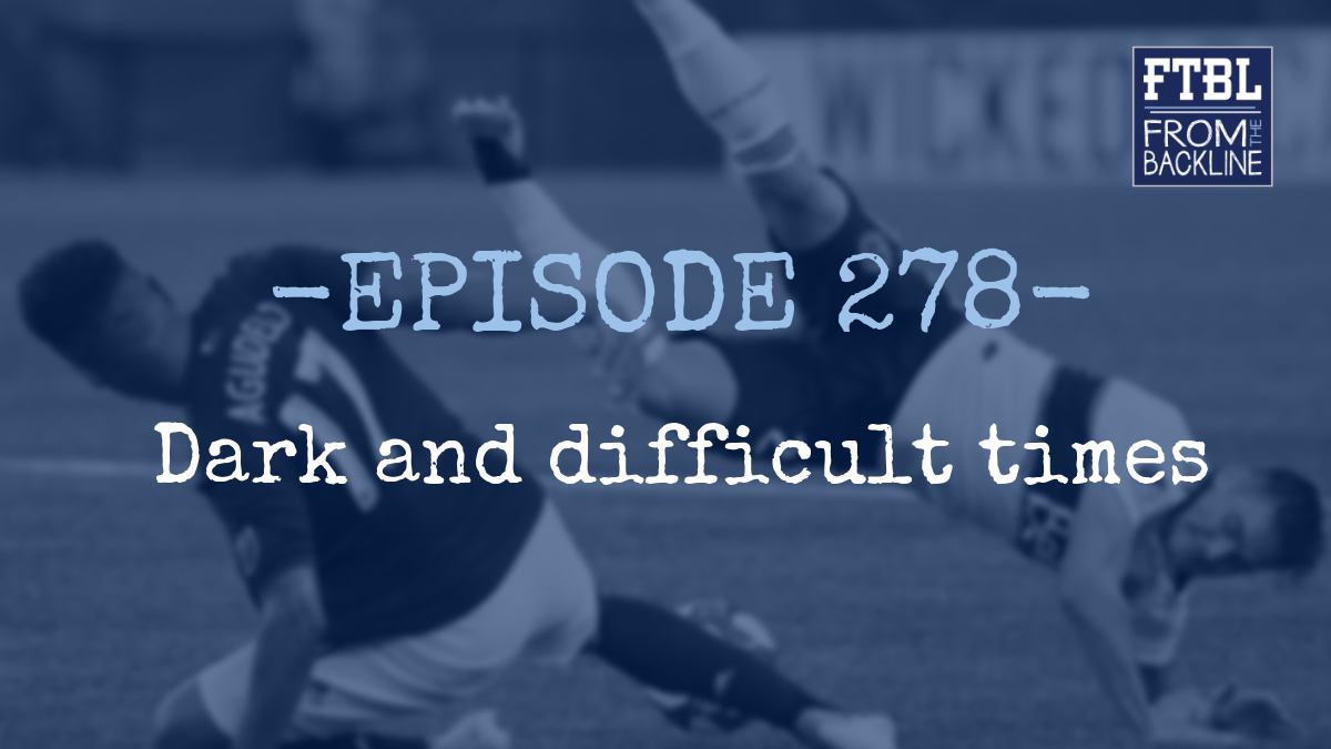 Ep. 278 - Dark and difficult times