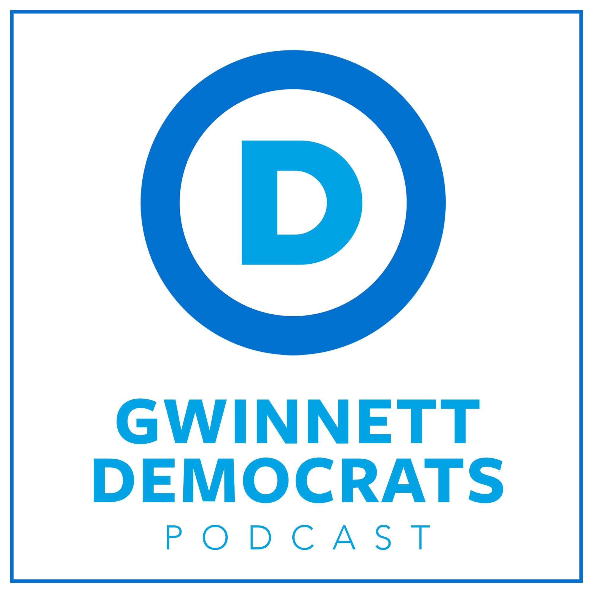1: Welcome to the new Gwinnett Democrats Podcast