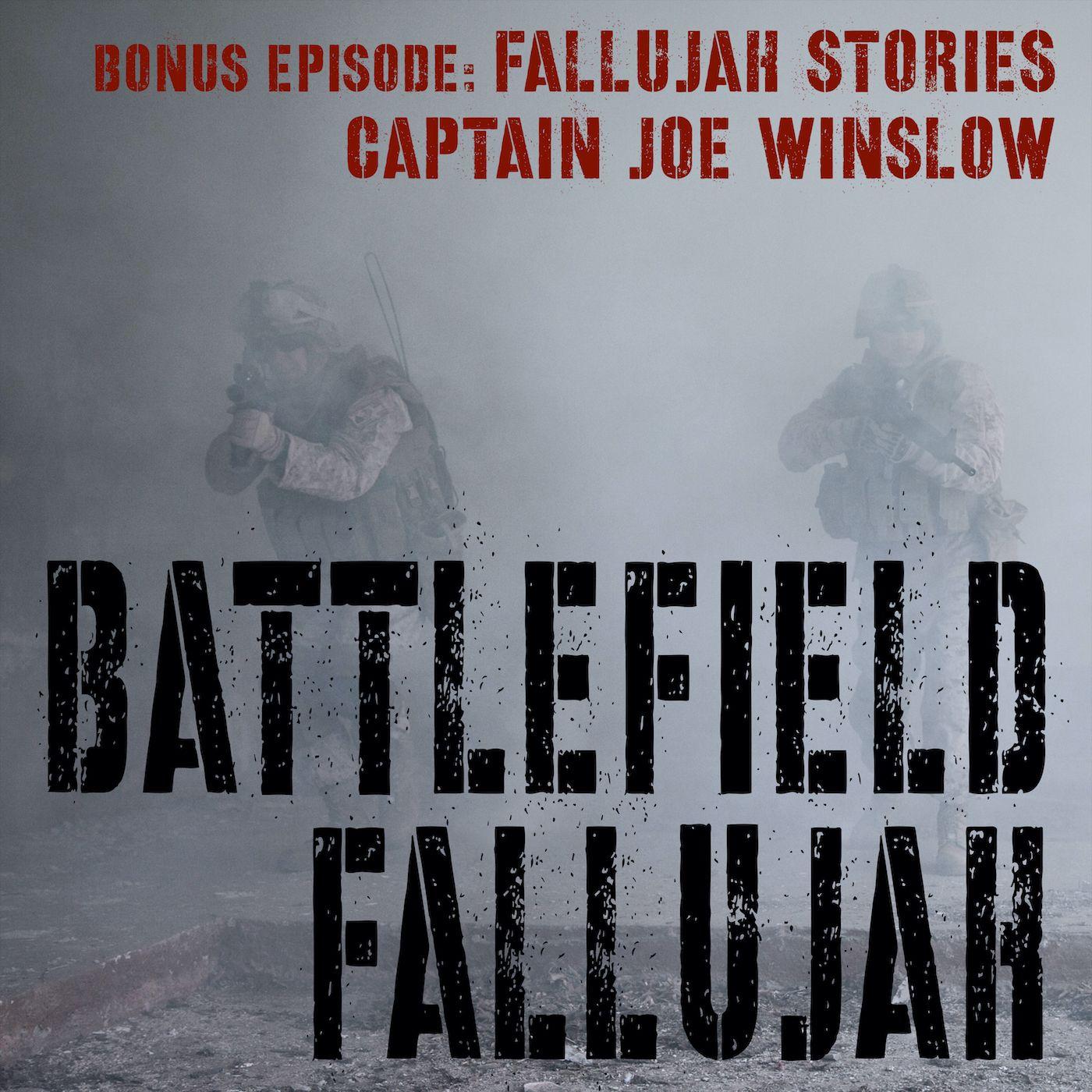Battlefield Fallujah - Bonus Ep. Captain Joe Winslow