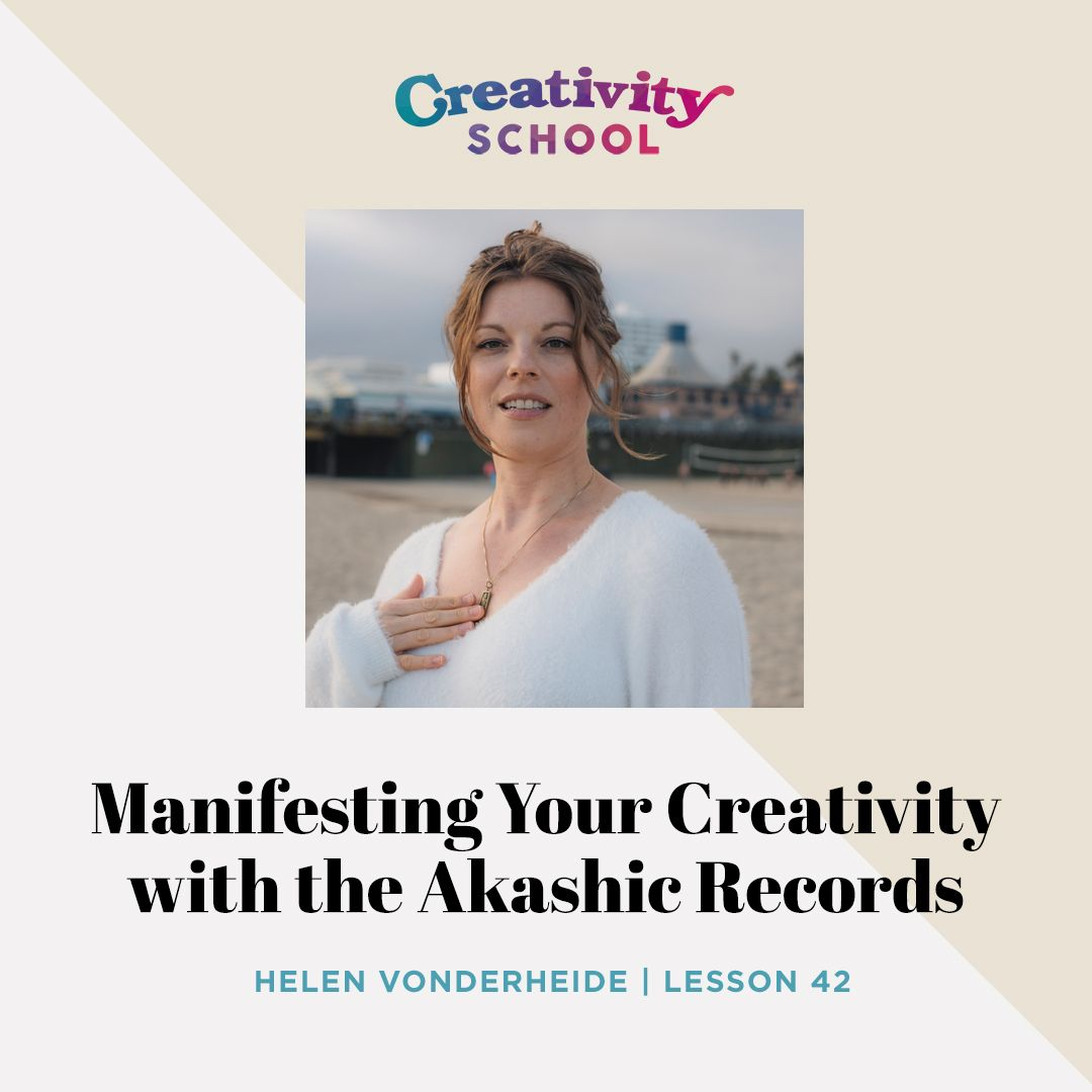 Lesson 42 - Manifesting Your Creativity Through the Akashic Records with Helen Vonderheide