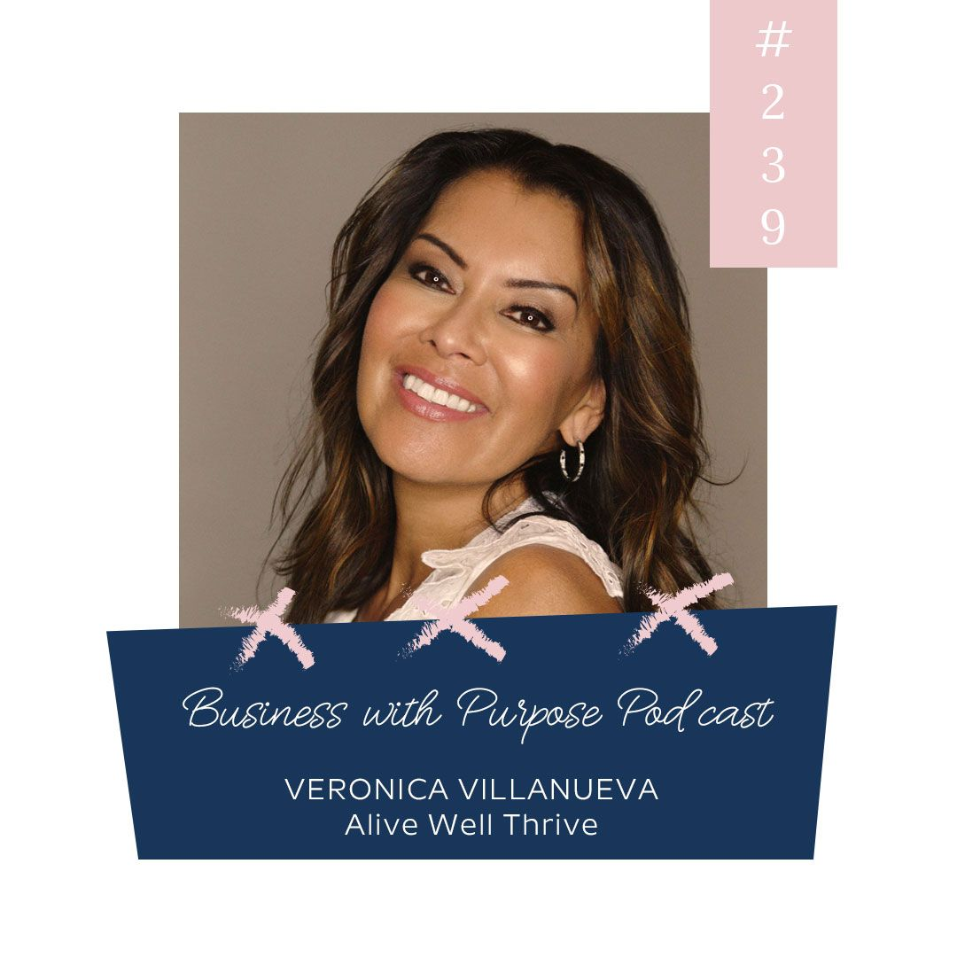 Healing From Within | EP 239: Veronica Villanueva, Alive Well Thrive