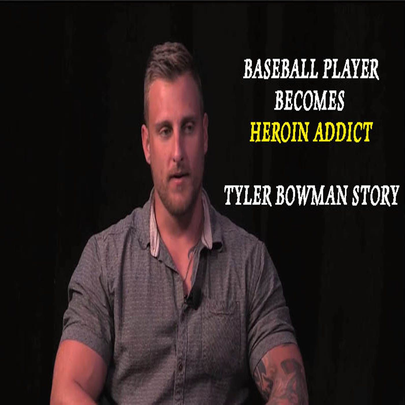 Baseball Player Tyler Bowman Becomes Addicted to Heroin