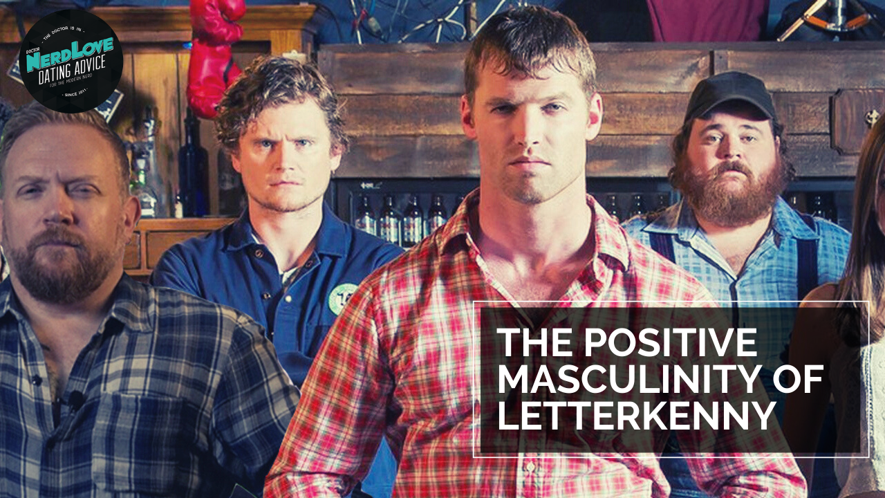 What Letterkenny Can Teach Us About Positive Masculinity