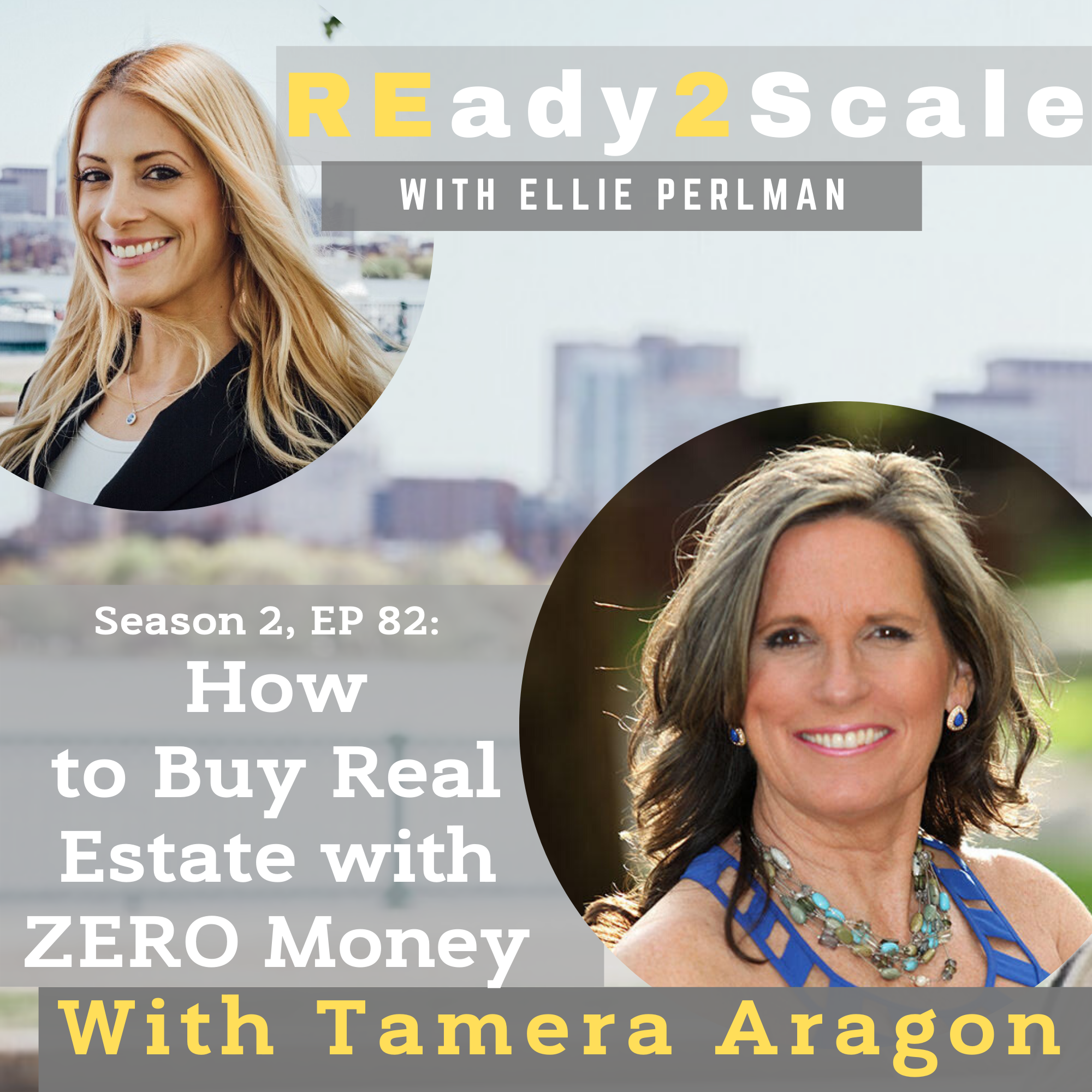 S2 EP 82: How to Buy Real Estate with ZERO Money with Tamera Aragon