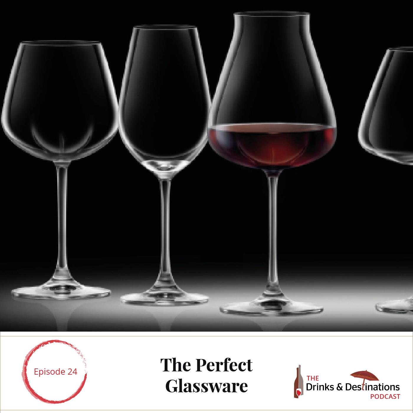 Ep. 24: The Perfect Glassware