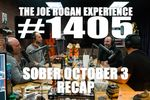 Listen to #1405 - Sober October 3 Recap