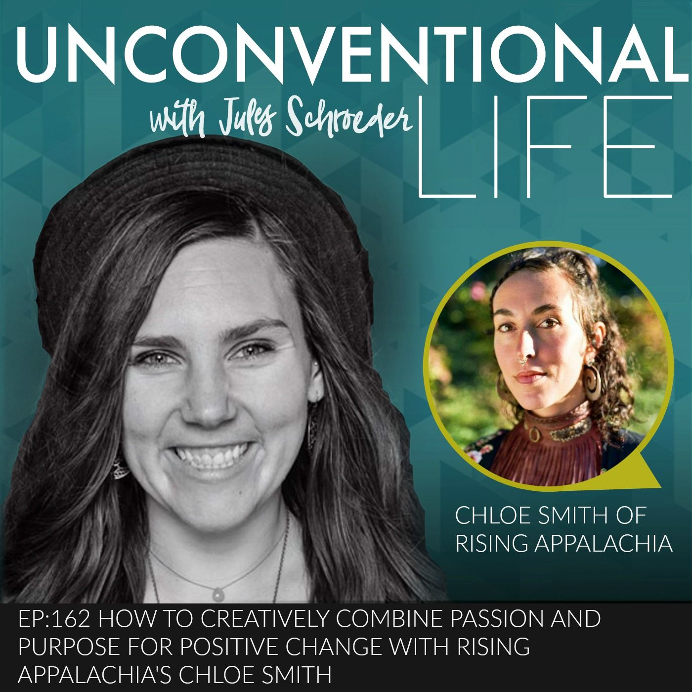 EP:162 How to Creatively Combine Passion and Purpose for Positive Change with Rising Appalachia's Chloe Smith