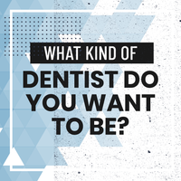 Listen to What Kind of Dentist Do You Want to Be?