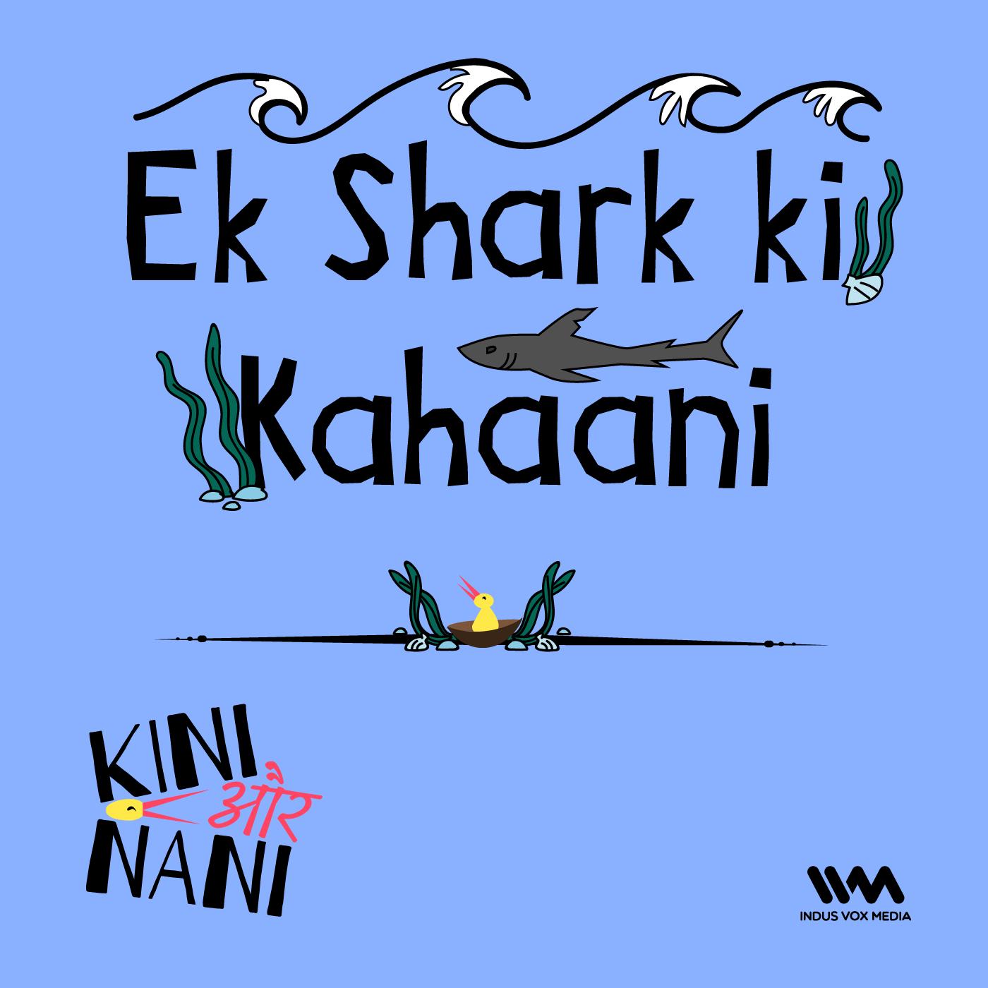 Ek Shark ki Kahaani