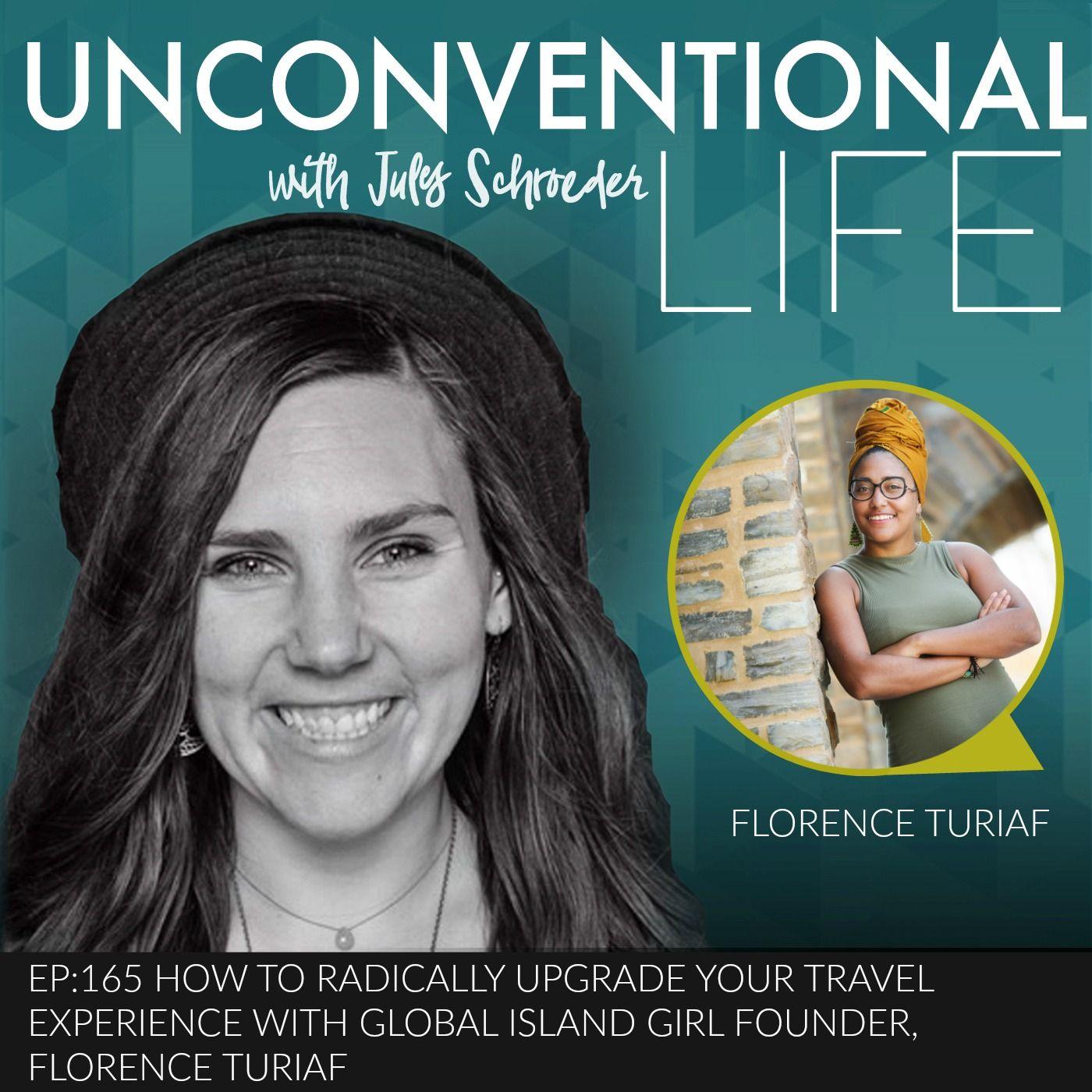 EP:165 How to Radically Upgrade Your Travel Experience with Global Island Girl Founder, Florence Turiaf