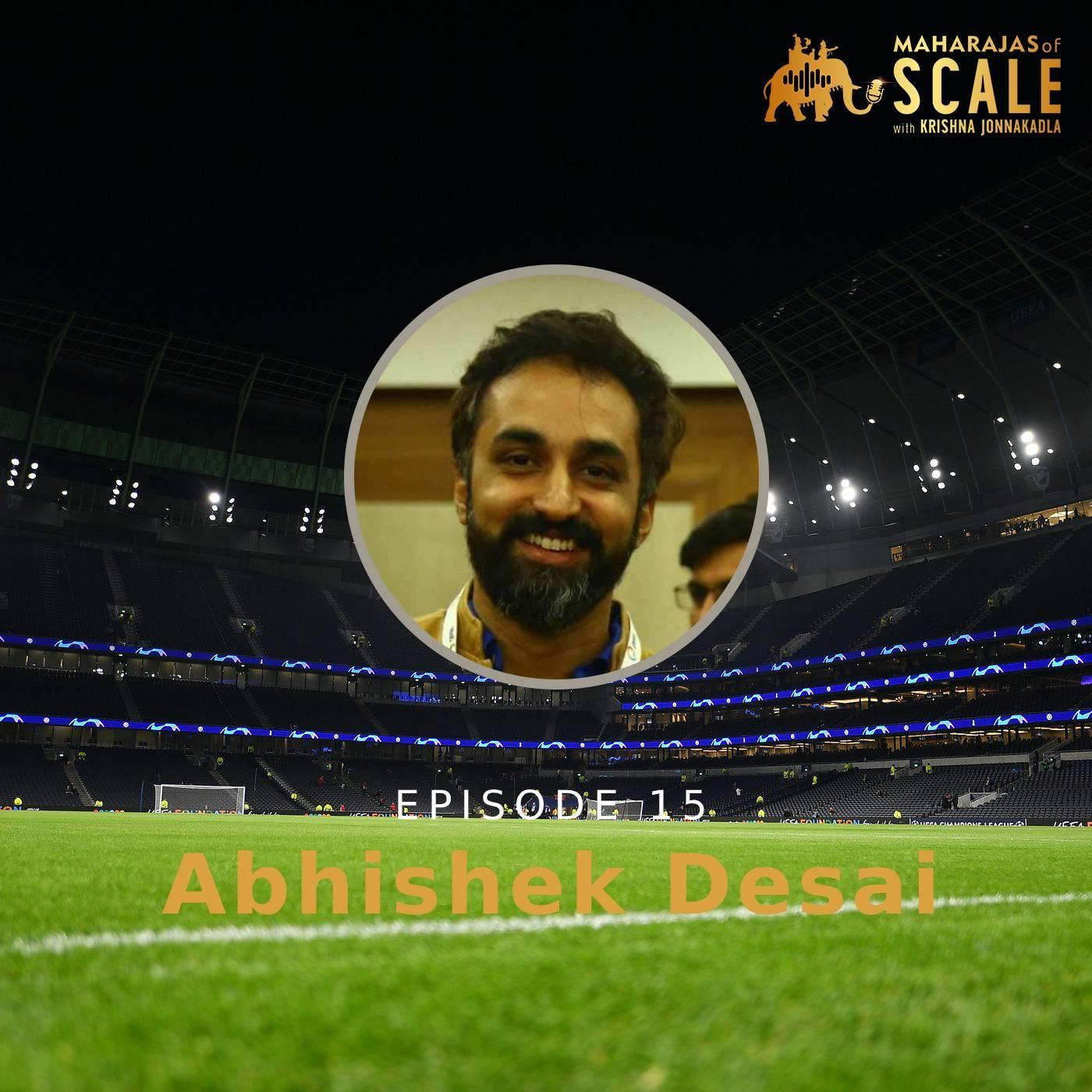 Ep.15: Abhishek Desai of CricHeroes - Unlikely Cricket Success story, Creative mind, Failed attempts, Scored Digitally at Scale