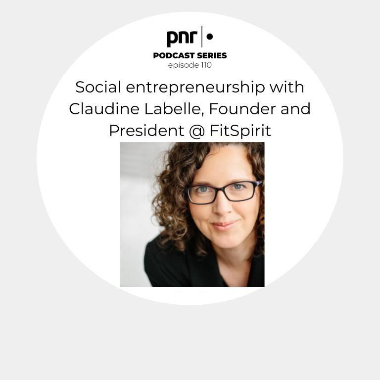 Social entrepreneurship with Claudine Labelle, Founder and President @ FitSpirit