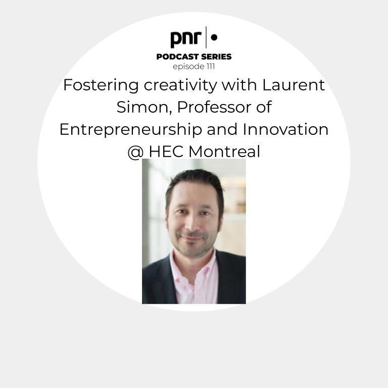 Fostering creativity with Laurent Simon, Full Professor of Entrepreneurship and Innovation @ HEC Montreal