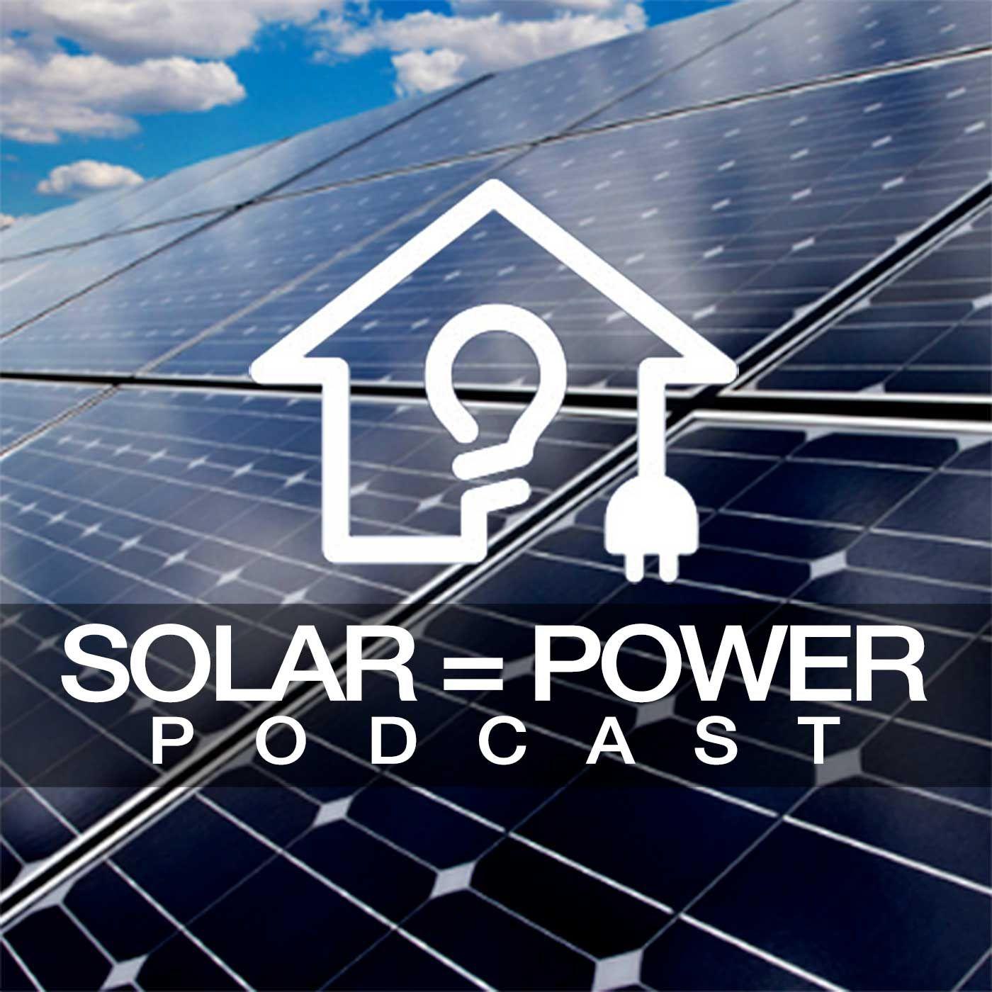 Solar=Power Podcast - 5/25/2018