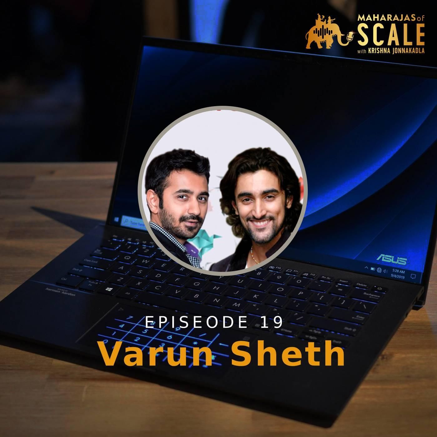 Ep. 19: Varun Sheth of Ketto - The Boy Who Harnessed The Internet to solve people's problems