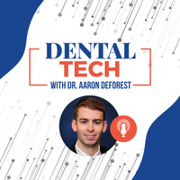 Listen to Dental Tech with Dr. Aaron DeForest