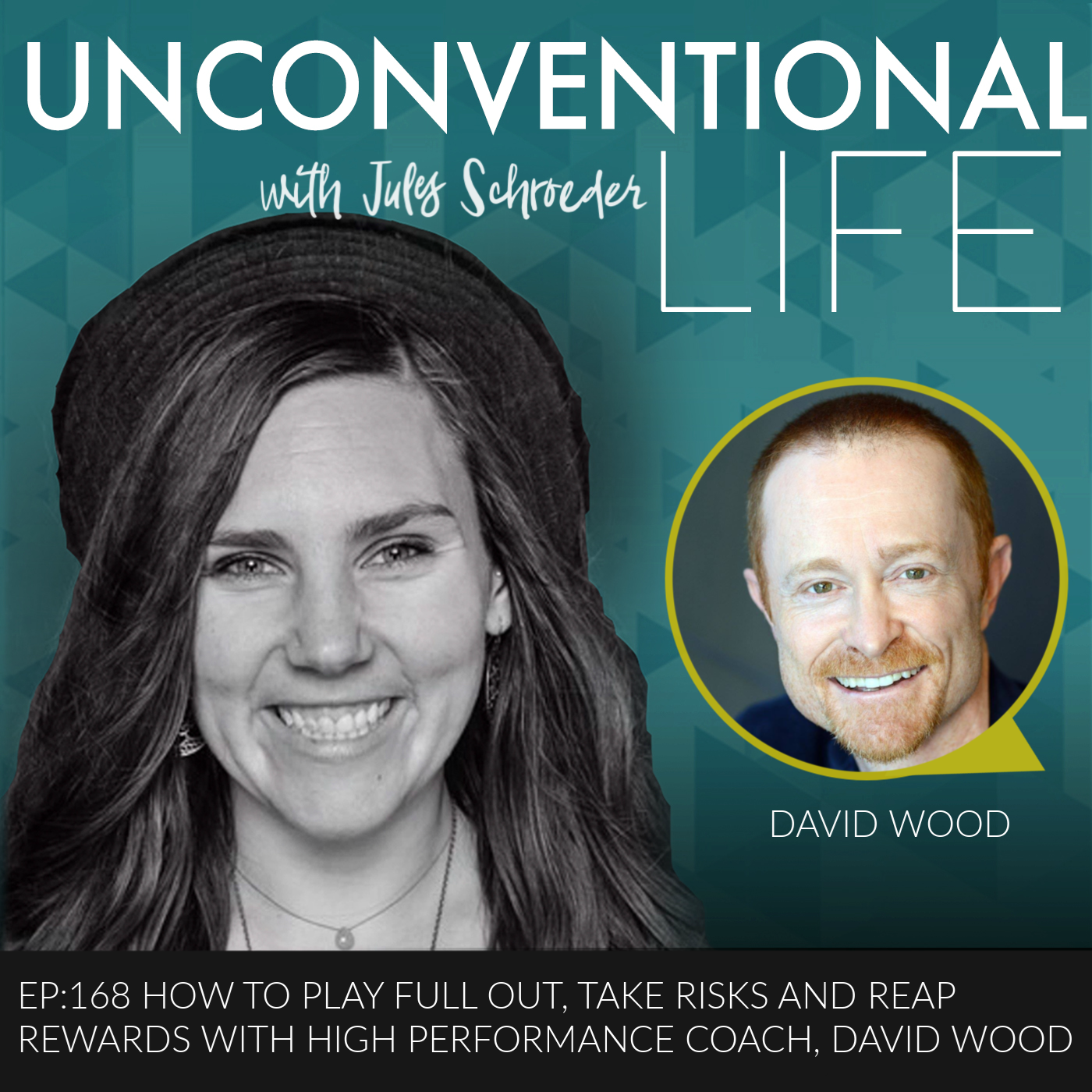 EP:168 How to Play Full Out, Take Risks and Reap Rewards with High Performance Coach, David Wood