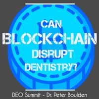 Listen to Can Blockchain disrupt dentistry?