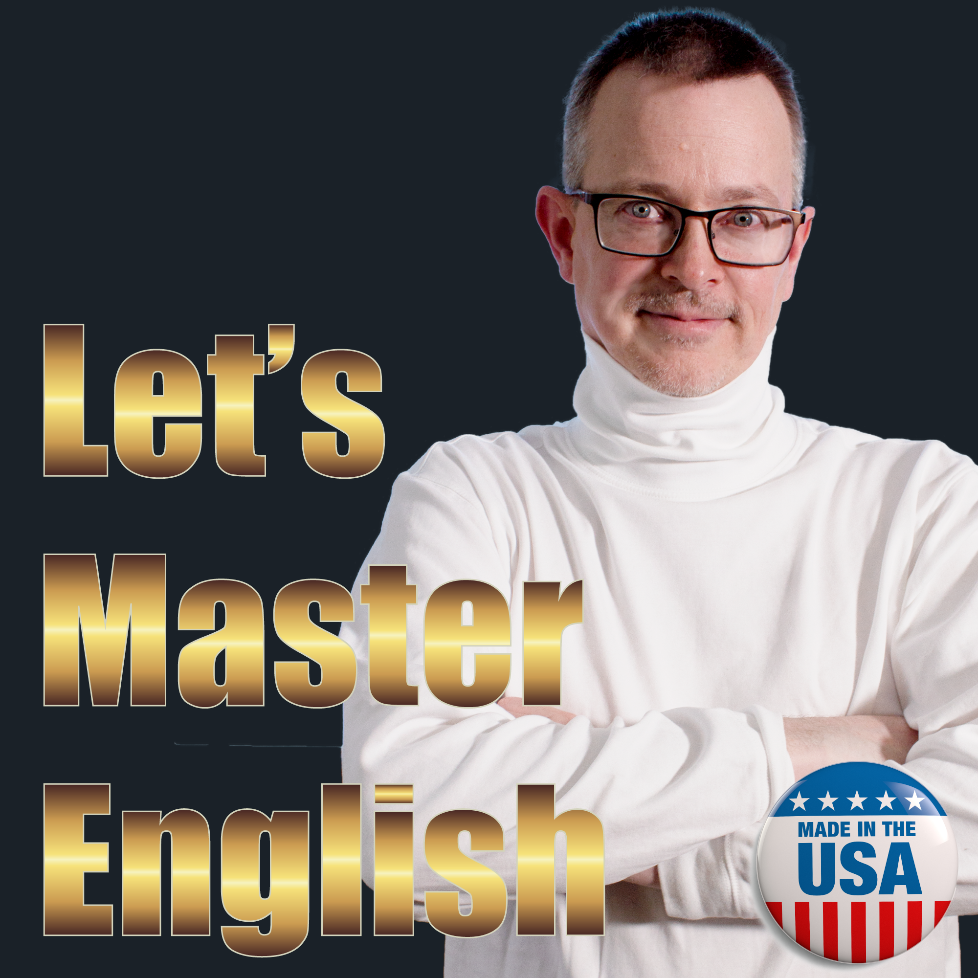 Let's Master English PODCAST with NO music! Jan 19, 2020