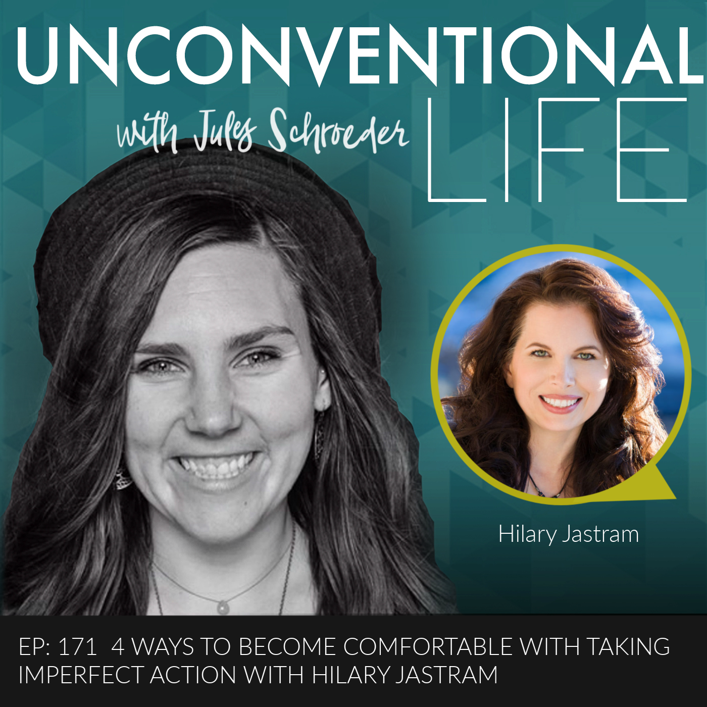 EP: 171 4 Ways to Become Comfortable with Taking Imperfect Action with Hilary Jastram