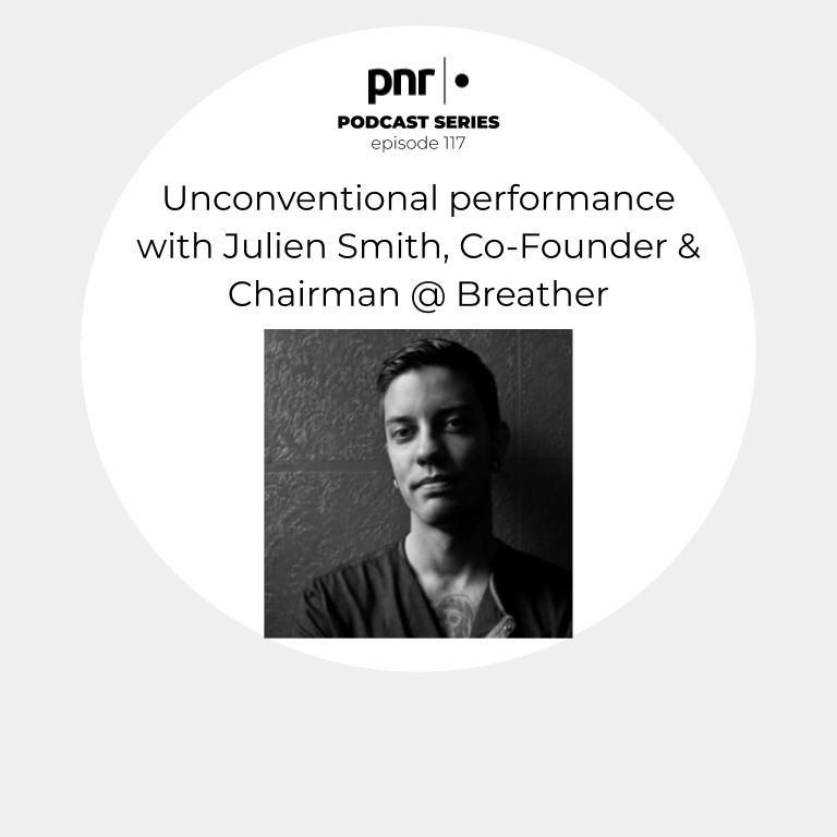 Unconventional performance with Julien Smith, Co-Founder & Chairman @ Breather