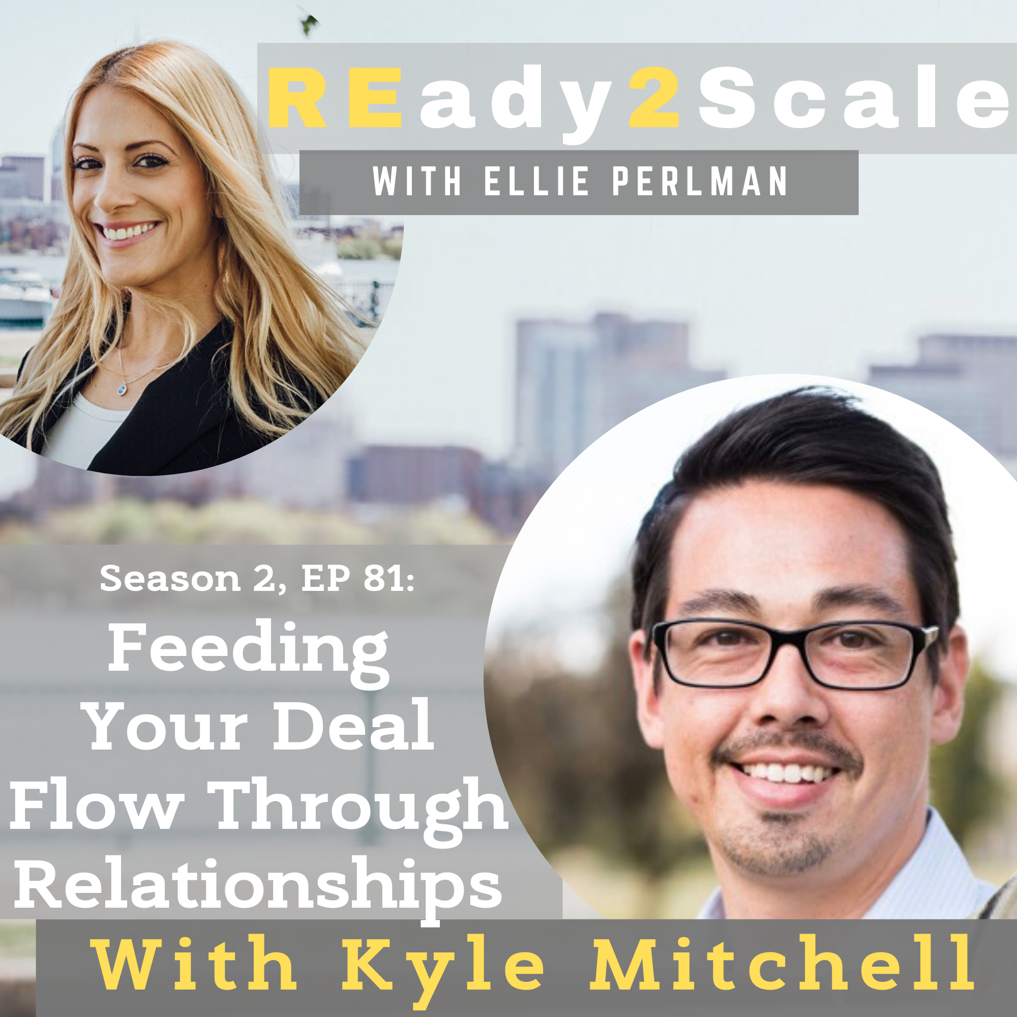 S2 EP 81: Feeding Your Deal Flow Through Relationships with Kyle Mitchell