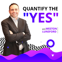 "Listen to Quantify the ""Yes"" with Weston Lunsford"