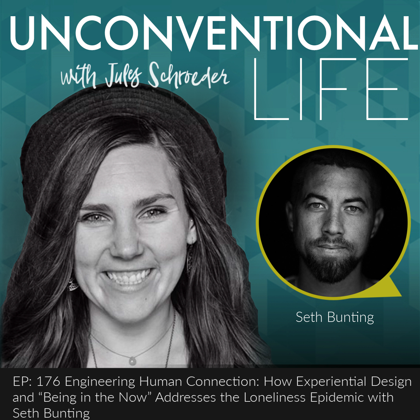 EP.176 Engineering Human Connection with Seth Bunting