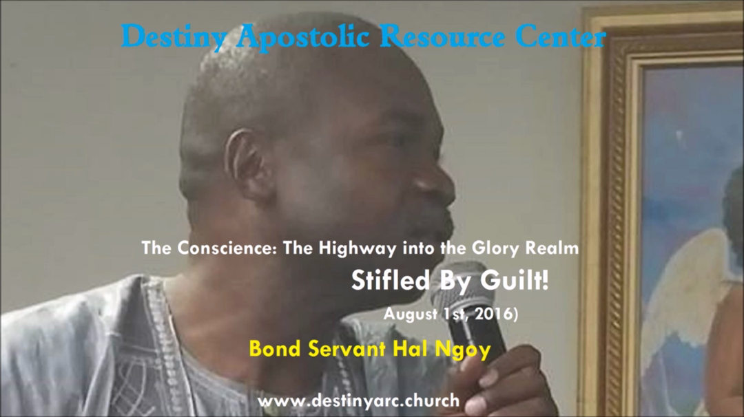 Conscience - Highway Into The Holy of Holies - Stifled by Guilt (Bond Servant Hal Ngoy 08-01-2016)