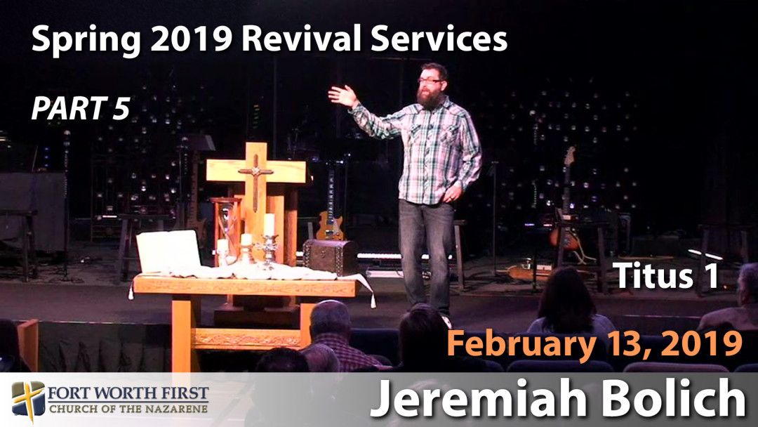 Spring 2019 Revival with Jeremiah Bolich - Part 5 - Video