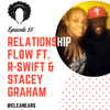 Listen to Ep. 55 – Relationship Flow ft. R-Swift & Stacey Graham