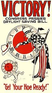 """Poster titled """"VICTORY! CONGRESS PASSES DAYLIGHT SAVING BILL"""" showing Uncle Sam turning a clock to daylight saving time as a clock-headed figure throws his hat in the air. The clock face of the figure reads """"ONE HOUR OF EXTRA DAYLIGHT"""". The bottom caption says """"Get Your Hoe Ready!"""""""