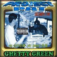 Project Pat - Ghetty Green.jpg