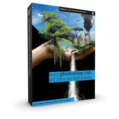 Kurs Photoshop CS6 - Od zera do bohatera