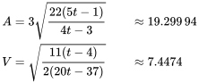 {\displaystyle {\begin{aligned}A&=3{\sqrt {\frac {22(5t-1)}{4t-3}}}&&\approx 19.299\,94\\V&={\sqrt {\frac {11(t-4)}{2(20t-37)}}}&&\approx 7.4474\end{aligned}}}