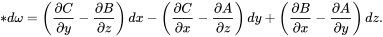 \ast d\omega =\left({\partial C \over \partial y}-{\partial B \over \partial z}\right)dx-\left({\partial C \over \partial x}-{\partial A \over \partial z}\right)dy+\left({\partial B \over \partial x}-{\partial A \over \partial y}\right)dz.