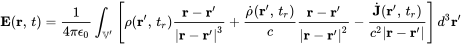 {\mathbf  {E}}({\mathbf  {r}},\,t)={\frac  {1}{4\pi \epsilon _{0}}}\int _{{{\mathbb  {V}}'}}\left[\rho ({\mathbf  {r}}',\,t_{r}){\frac  {{\mathbf  {r}}-{\mathbf  {r}}'}{ {\mathbf  {r}}-{\mathbf  {r}}' ^{3}}}+{\frac  {{\dot  {\rho }}({\mathbf  {r}}',\,t_{r})}{c}}{\frac  {{\mathbf  {r}}-{\mathbf  {r}}'}{ {\mathbf  {r}}-{\mathbf  {r}}' ^{2}}}-{\frac  {{\dot  {{\mathbf  {J}}}}({\mathbf  {r}}',\,t_{r})}{c^{2} {\mathbf  {r}}-{\mathbf  {r}}' }}\right]d^{3}{\mathbf  {r}}'