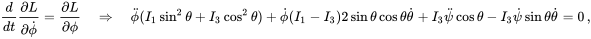 \frac{d}{dt}\frac{\partial L}{\partial \dot{\phi}} = \frac{\partial L}{\partial \phi} \quad\Rightarrow \quad \ddot{\phi}(I_1\sin^2\theta + I_3\cos^2\theta) + \dot{\phi}(I_1 - I_3)2\sin\theta\cos\theta\dot{\theta} + I_3\ddot{\psi}\cos\theta - I_3\dot{\psi}\sin\theta\dot{\theta} =0 \,,
