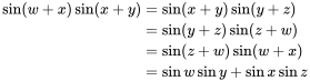{\displaystyle {\begin{aligned}\sin(w+x)\sin(x+y)&=\sin(x+y)\sin(y+z)\\&=\sin(y+z)\sin(z+w)\\&{}=\sin(z+w)\sin(w+x)\\&{}=\sin w\sin y+\sin x\sin z\end{aligned}}}
