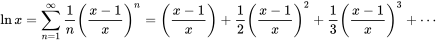 \ln{x} = \sum_{n=1}^\infty {1 \over {n}} \left( {x - 1 \over x} \right)^n = \left( {x - 1 \over x} \right) + {1 \over 2} \left( {x - 1 \over x} \right)^2 + {1 \over 3} \left( {x - 1 \over x} \right)^3 + \cdots \,
