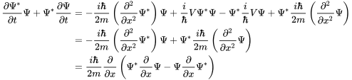 \begin{align}\frac{\partial\Psi^*}{\partial t}\Psi+\Psi^*\frac{\partial\Psi}{\partial t}  & = - \frac{i\hbar}{2m}\left(\frac{\partial^2}{\partial x^2}\Psi^*\right)\Psi +\frac{i}{\hbar}V\Psi^*\Psi - \Psi^*\frac{i}{\hbar}V\Psi +\Psi^*\frac{i\hbar}{2m}\left(\frac{\partial^2}{\partial x^2}\Psi\right) \\  & = - \frac{i\hbar}{2m}\left(\frac{\partial^2}{\partial x^2}\Psi^*\right)\Psi +\Psi^*\frac{i\hbar}{2m}\left(\frac{\partial^2}{\partial x^2}\Psi\right) \\ & =\frac{i\hbar}{2m}\frac{\partial}{\partial x}\left(\Psi^*\frac{\partial}{\partial x}\Psi - \Psi\frac{\partial}{\partial x}\Psi^*\right) \\ \end{align}
