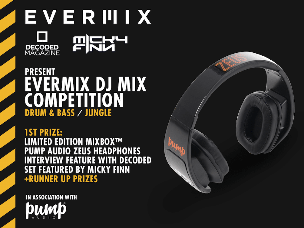 We've teamed up with Evermix to launch a new DJ competition with guest judge Micky Finn - Decoded Magazine