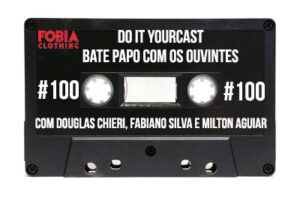Do It Yourcast #100 Papo com os ouvintes.
