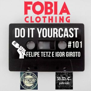 Do It Yourcast #101 com Felipe Tetz e Igor Giroto