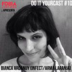 Do It Yourcast #106 Bianca Ardanuy (Infect/Arma Laranja)