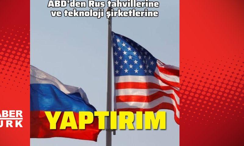 ABD'den Rus tahvillerine ve teknoloji şirketlerine yaptırım