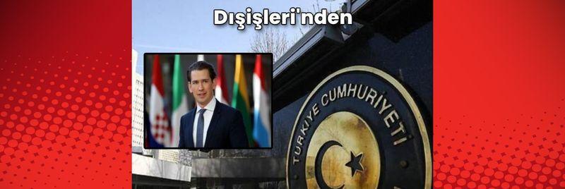 Dışişleri'nden Avusturya Başbakanı Kurz'a tepki