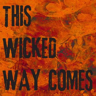 Listen to This Wicked Way Comes – Episode 12: They Are Always Burning Something for Fun