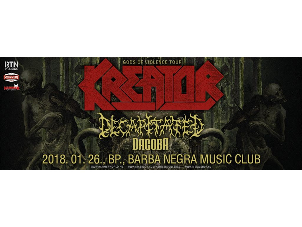 KREATOR / Decapitated / Dagoba