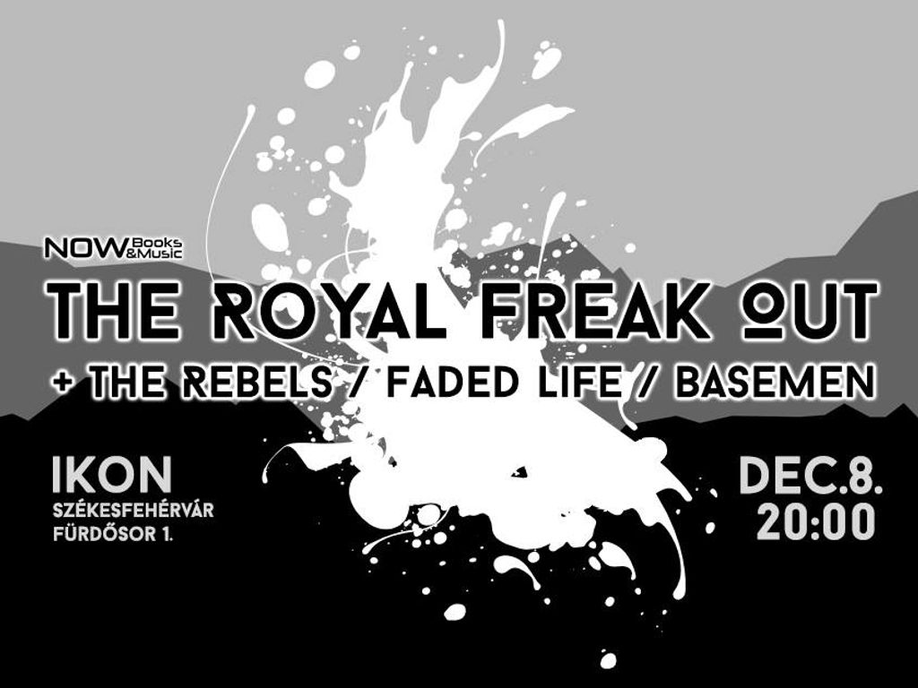 IKON live ☛ The Royal Freak Out, The Rebels, Faded Life, Basemen